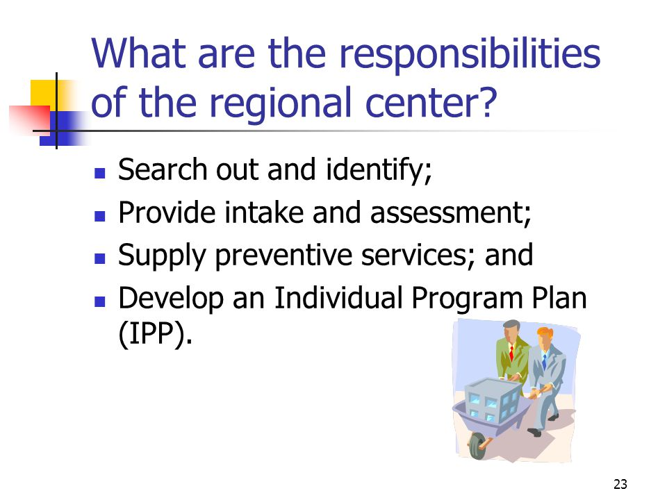 What are the responsibilities of the regional center