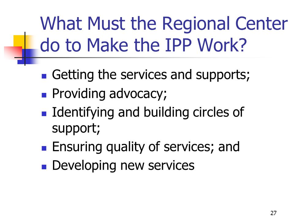 What Must the Regional Center do to Make the IPP Work