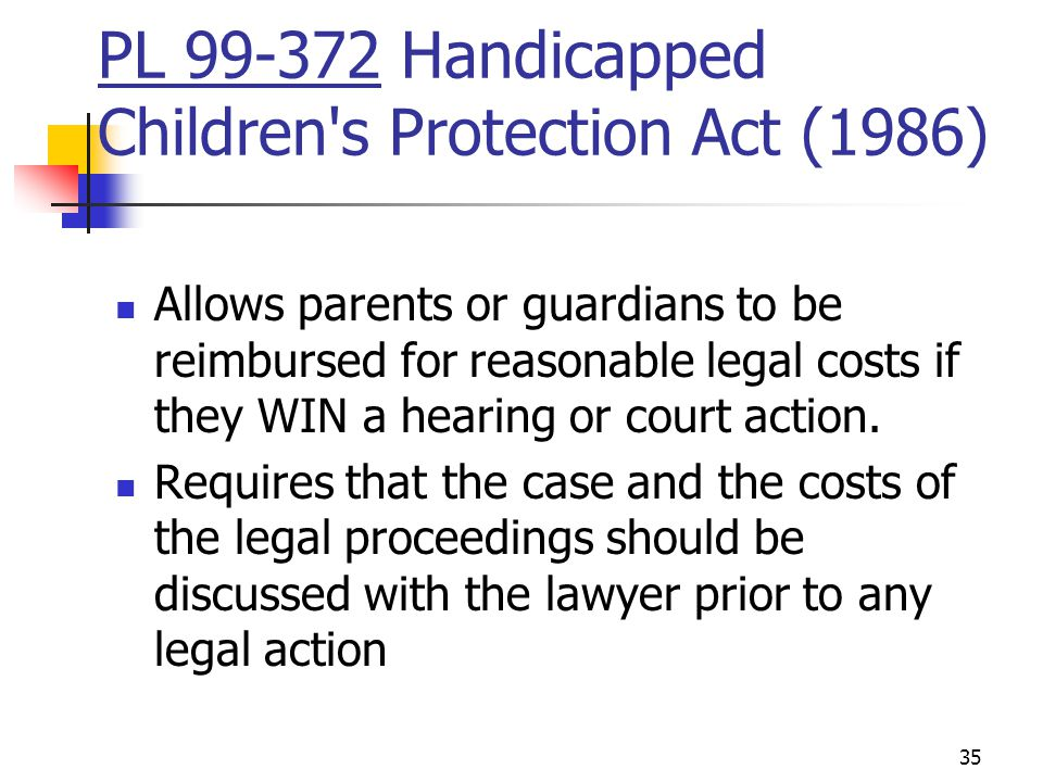PL 99-372 Handicapped Children s Protection Act (1986)