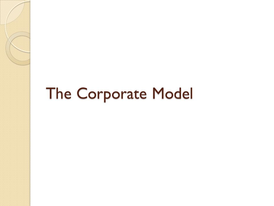 The Corporate Model