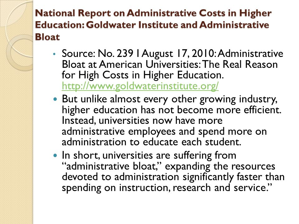 National Report on Administrative Costs in Higher Education: Goldwater Institute and Administrative Bloat