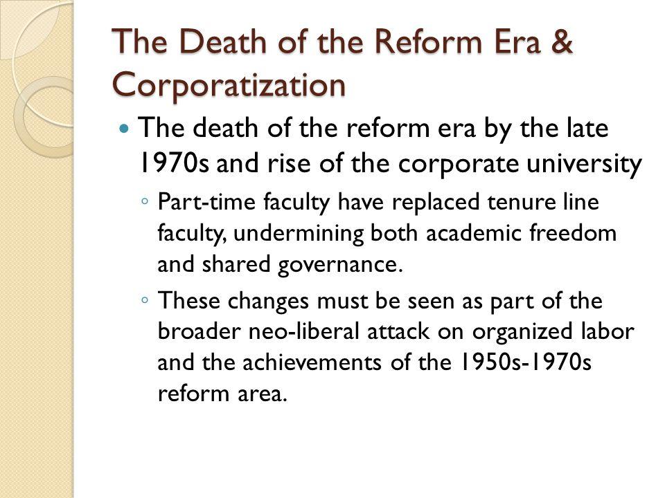 The Death of the Reform Era & Corporatization