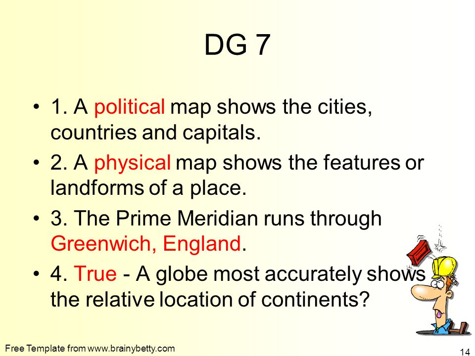 DG 7 1. A political map shows the cities, countries and capitals.