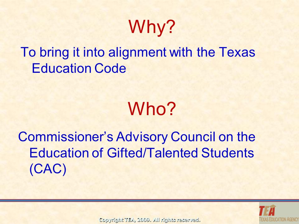 Why Who To bring it into alignment with the Texas Education Code