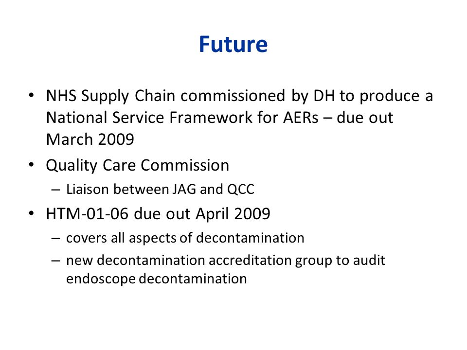 Future NHS Supply Chain commissioned by DH to produce a National Service Framework for AERs – due out March 2009.