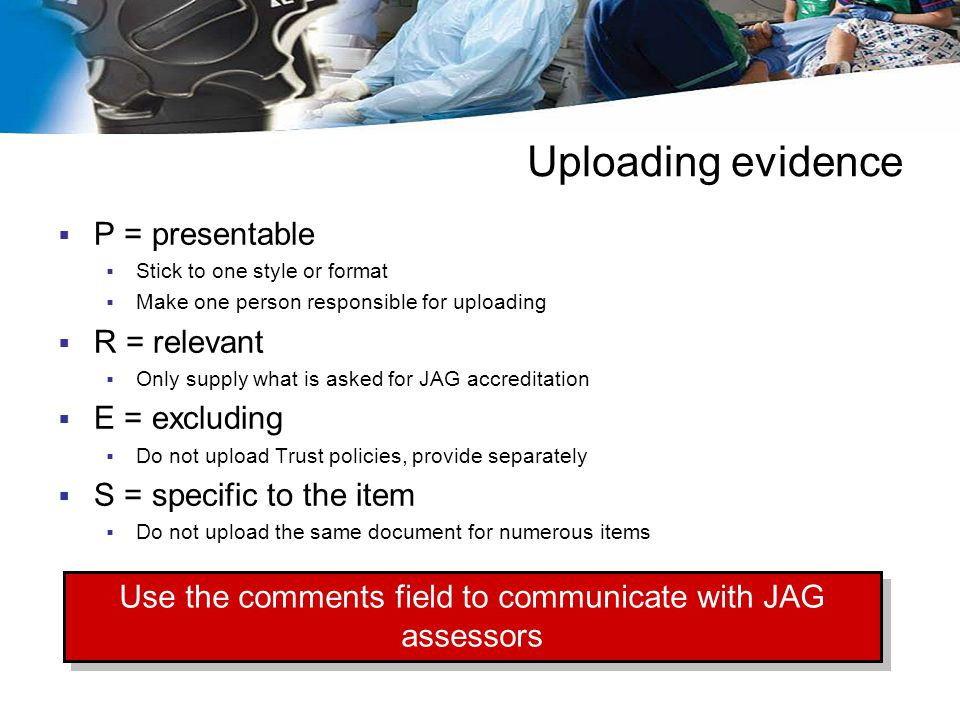 Use the comments field to communicate with JAG assessors