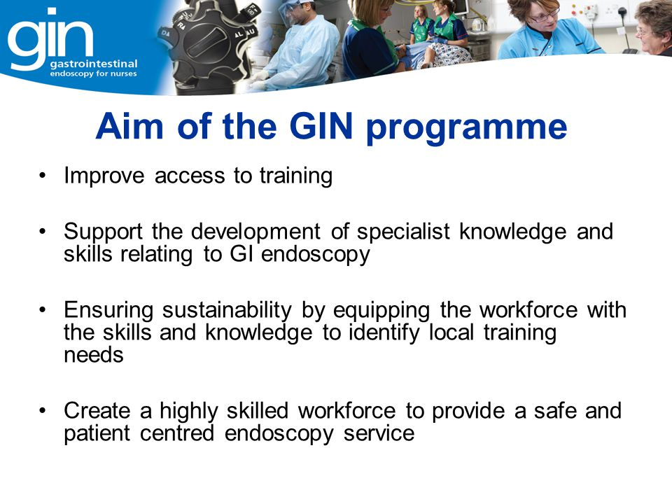 Aim of the GIN programme
