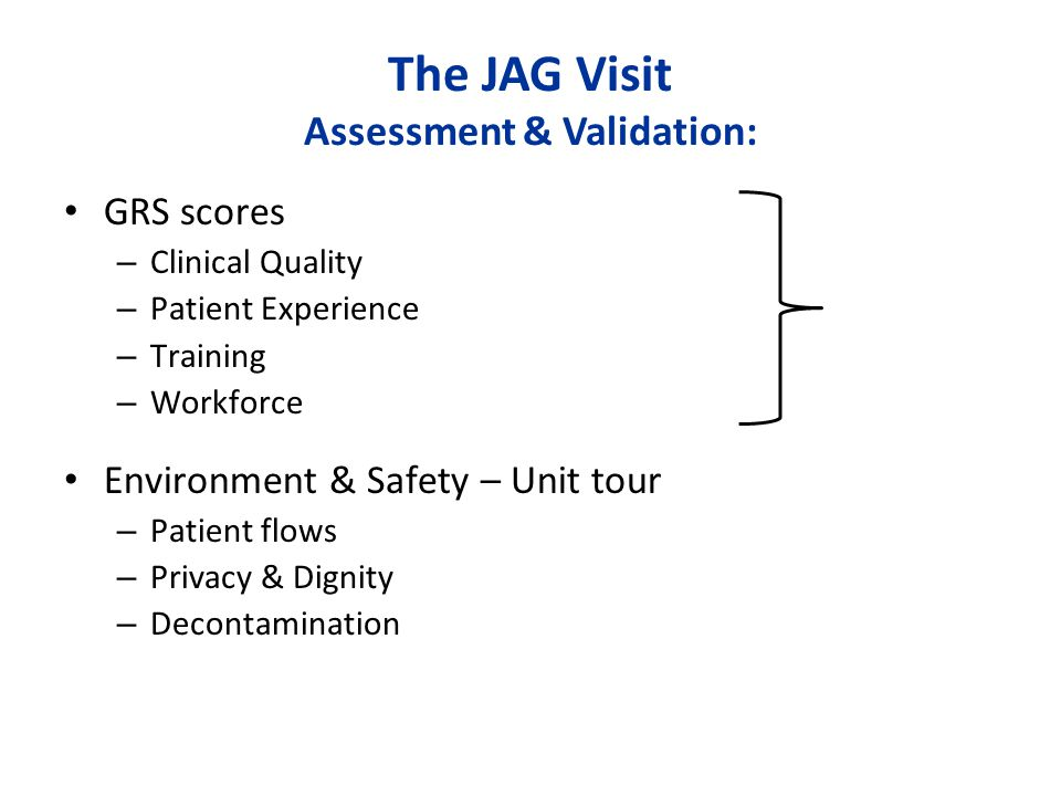 The JAG Visit Assessment & Validation: