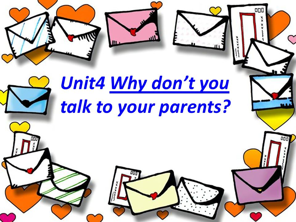 Unit4 Why don't you talk to your parents