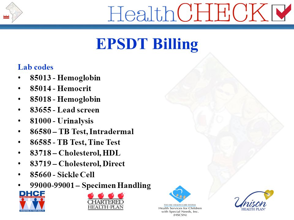 EPSDT Billing Lab codes 85013 - Hemoglobin 85014 - Hemocrit