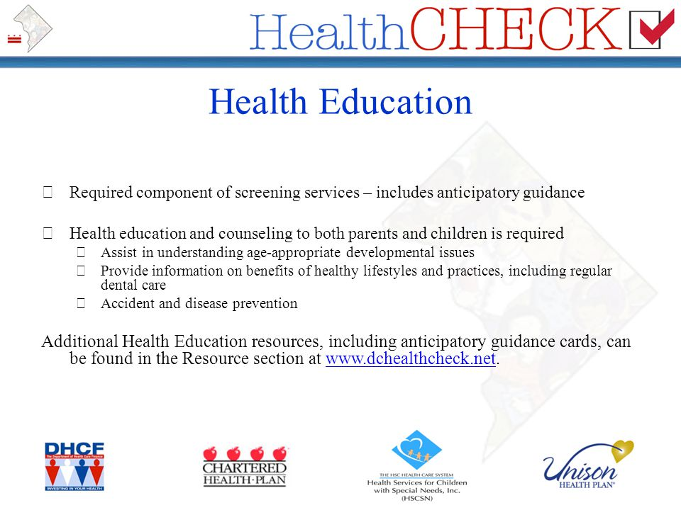 Health Education Required component of screening services – includes anticipatory guidance.