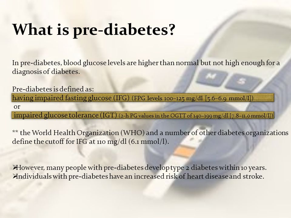 What is pre-diabetes In pre-diabetes, blood glucose levels are higher than normal but not high enough for a diagnosis of diabetes.