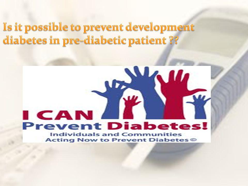 Is it possible to prevent development diabetes in pre-diabetic patient
