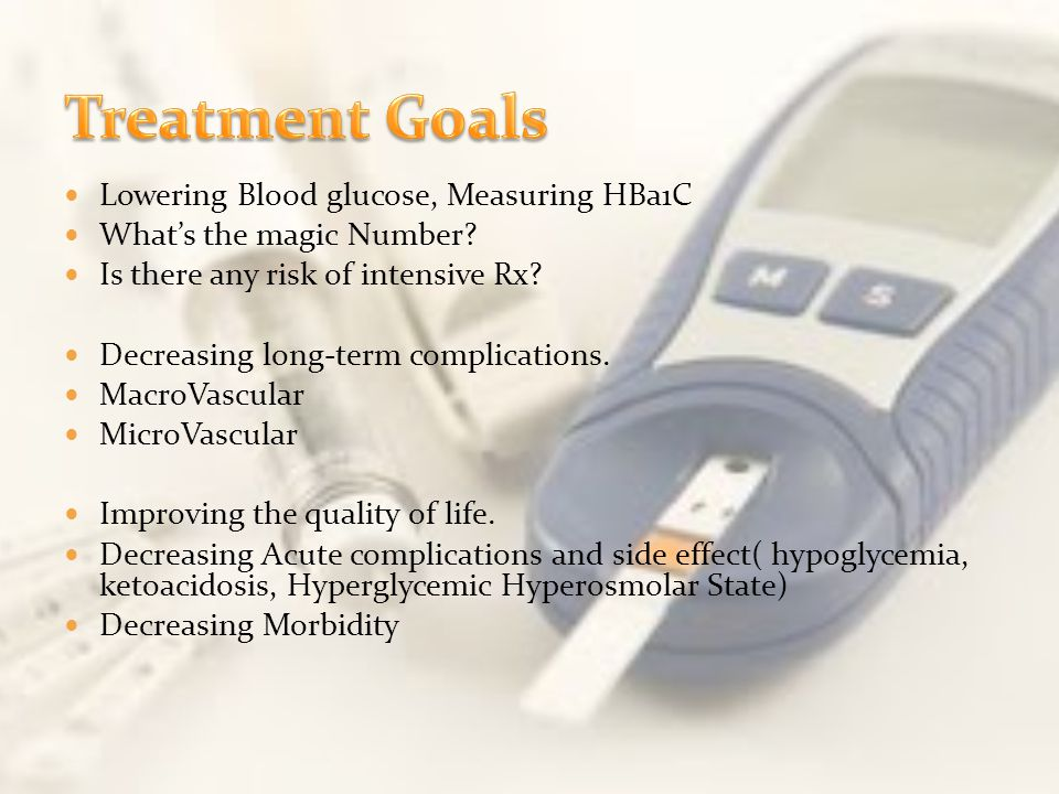 Treatment Goals Lowering Blood glucose, Measuring HBa1C