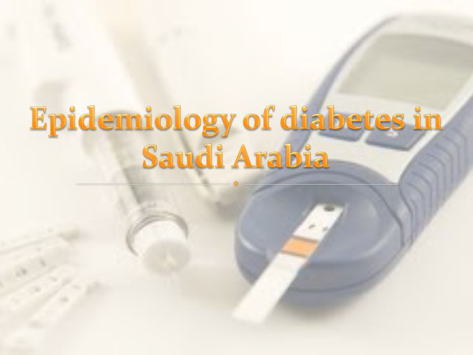 Epidemiology of diabetes in Saudi Arabia