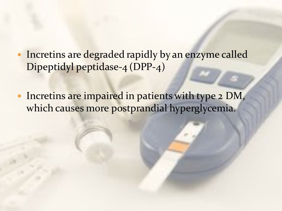 Incretins are degraded rapidly by an enzyme called Dipeptidyl peptidase-4 (DPP-4)
