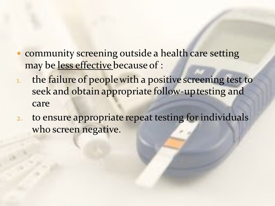 community screening outside a health care setting may be less effective because of :