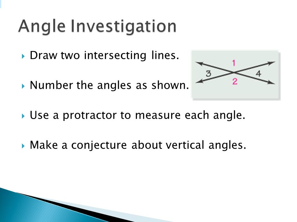 Angle Investigation Draw two intersecting lines.