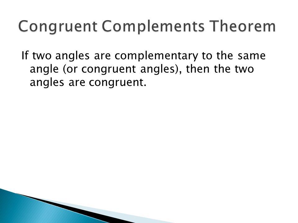 Congruent Complements Theorem