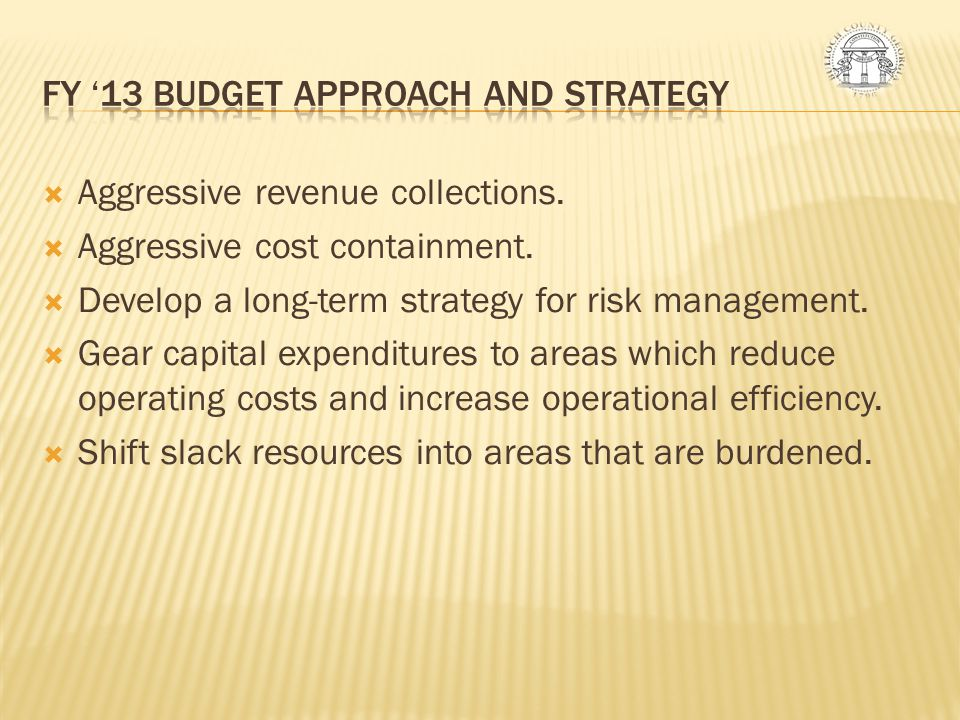 FY '13 Budget Approach and Strategy