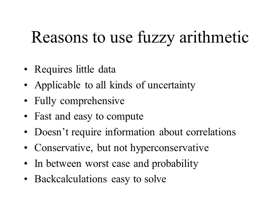 Reasons to use fuzzy arithmetic