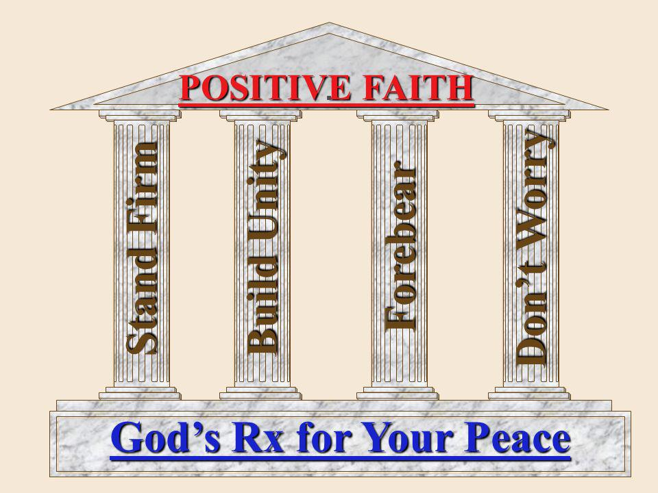 Stand Firm Build Unity Forebear Don't Worry God's Rx for Your Peace