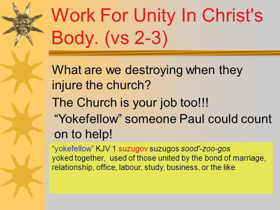 Work For Unity In Christ s Body. (vs 2-3)