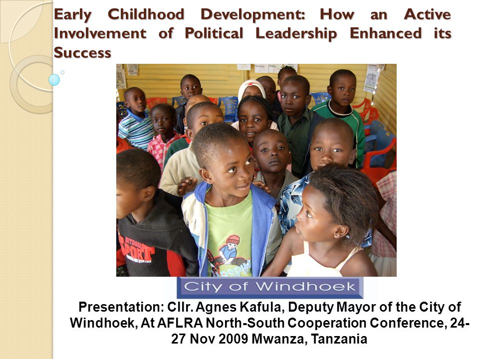 Early Childhood Development: How an Active Involvement of Political Leadership Enhanced its Success