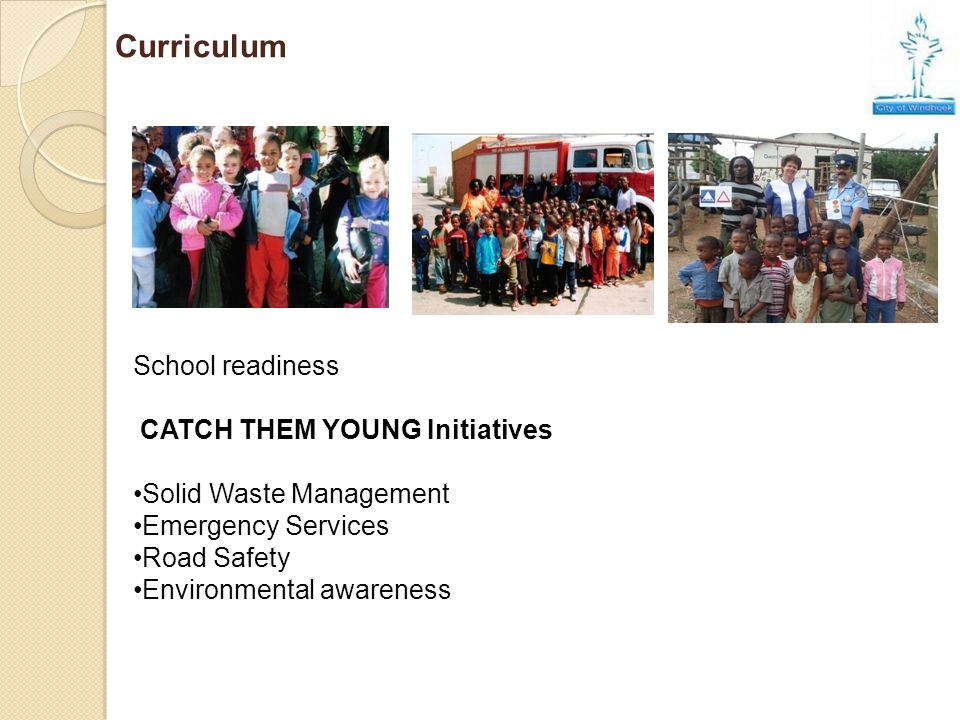 Curriculum School readiness CATCH THEM YOUNG Initiatives