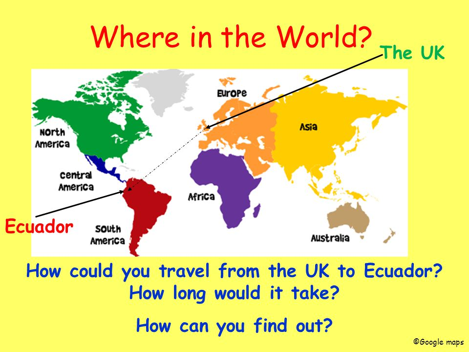 How could you travel from the UK to Ecuador How long would it take