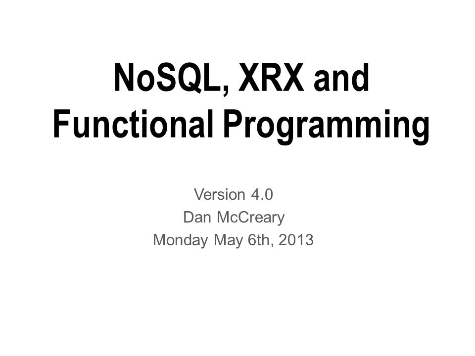 NoSQL, XRX and Functional Programming