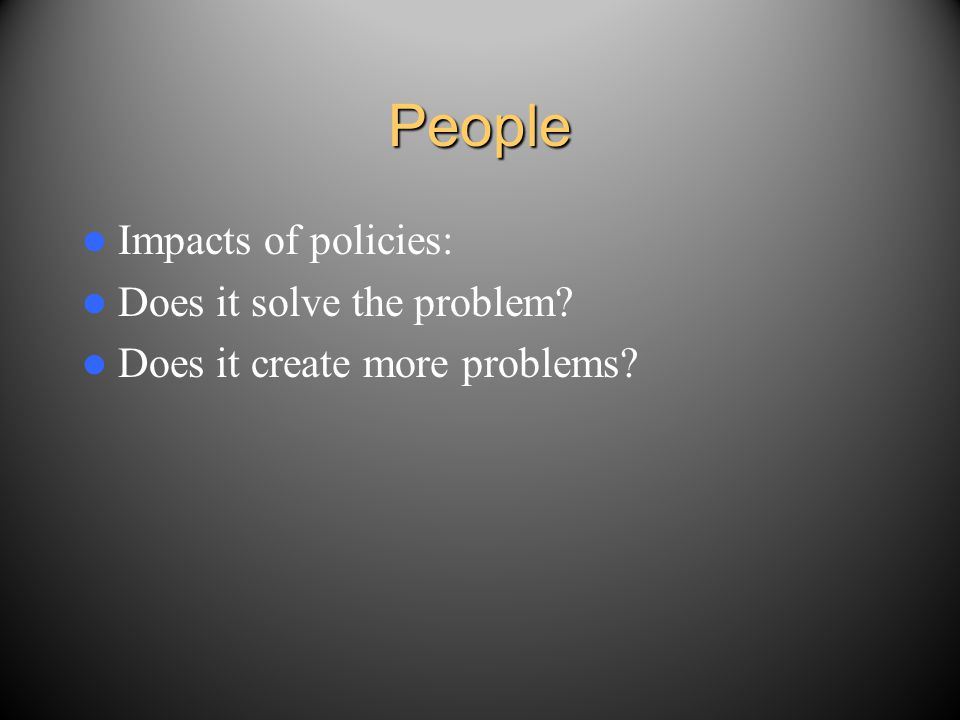 People Impacts of policies: Does it solve the problem