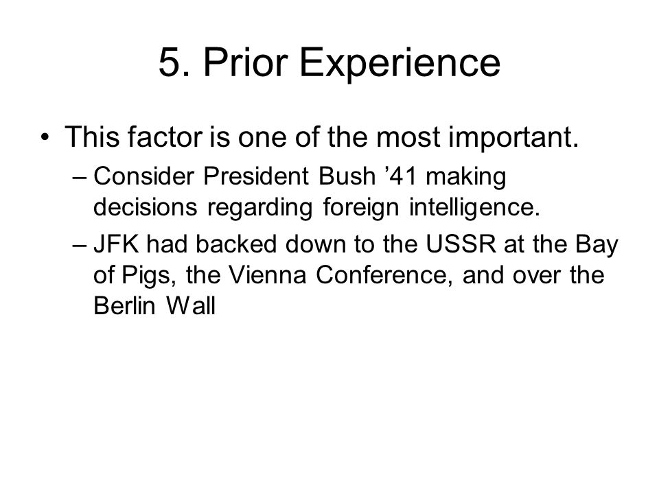 5. Prior Experience This factor is one of the most important.
