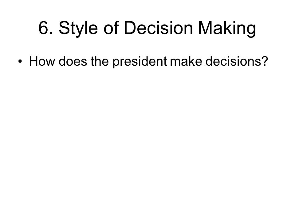 6. Style of Decision Making