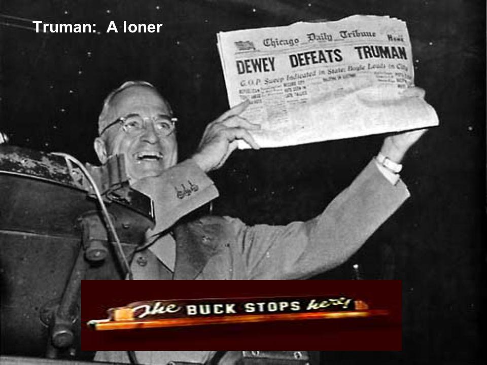 Truman: A loner