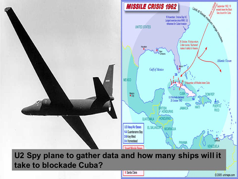 U2 Spy plane to gather data and how many ships will it take to blockade Cuba