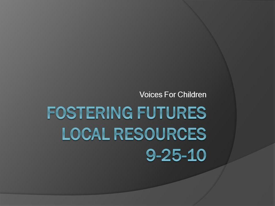 Fostering Futures Local Resources 9-25-10