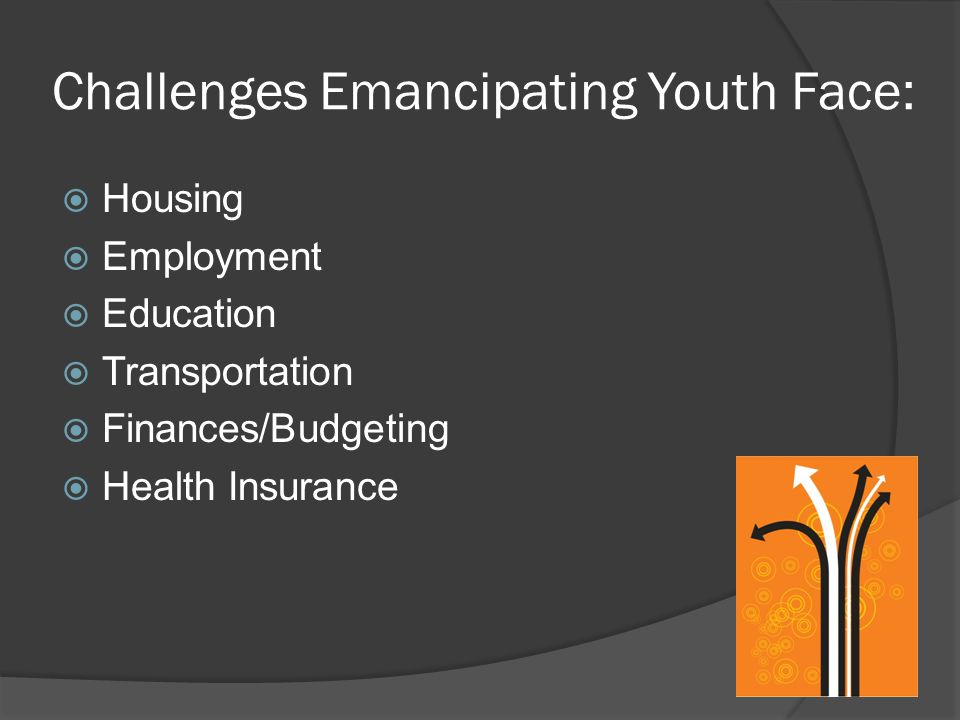 Challenges Emancipating Youth Face: