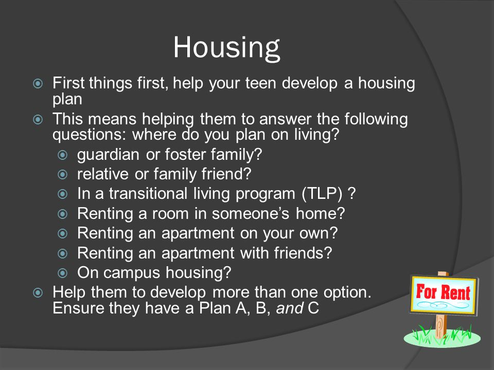 Housing First things first, help your teen develop a housing plan