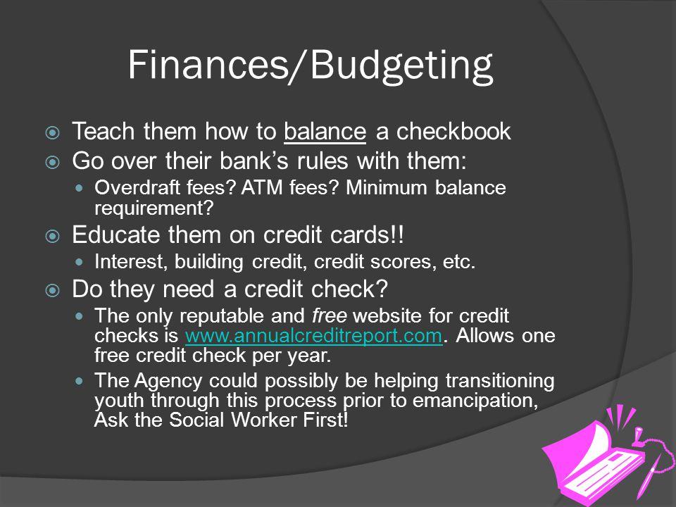 Finances/Budgeting Teach them how to balance a checkbook