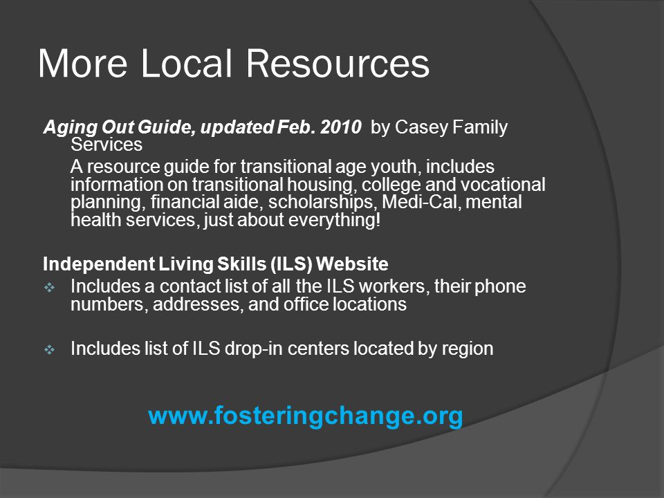 More Local Resources www.fosteringchange.org