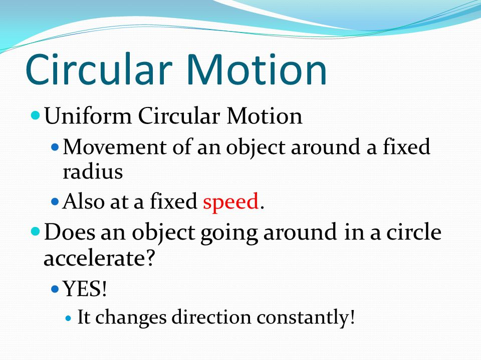 Circular Motion Uniform Circular Motion