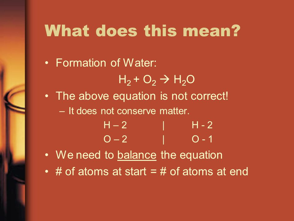 What does this mean Formation of Water: H2 + O2  H2O