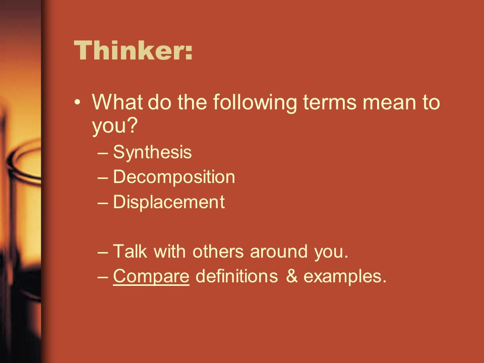 Thinker: What do the following terms mean to you Synthesis