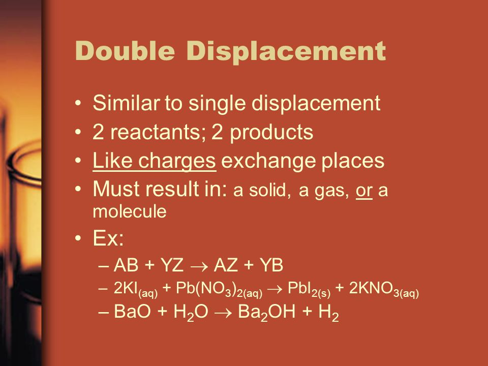 Double Displacement Similar to single displacement