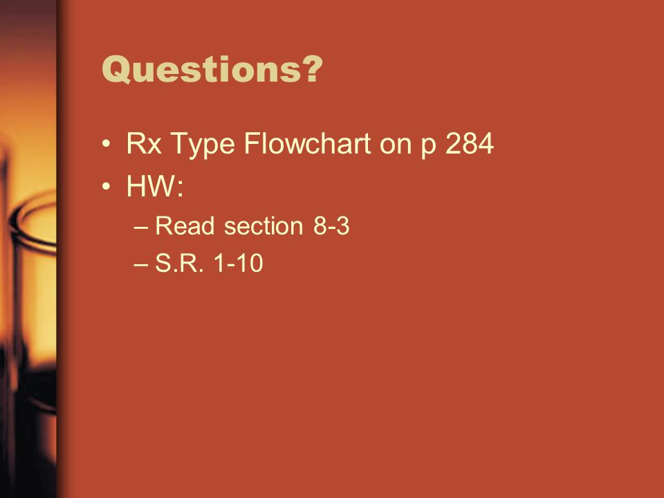 Questions Rx Type Flowchart on p 284 HW: Read section 8-3 S.R. 1-10