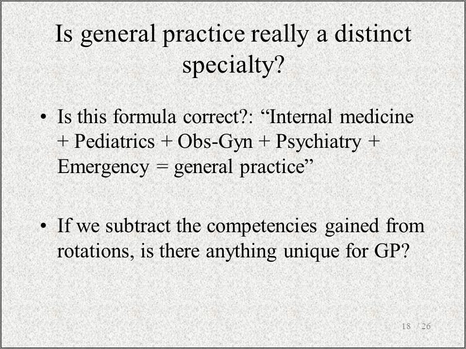 Is general practice really a distinct specialty