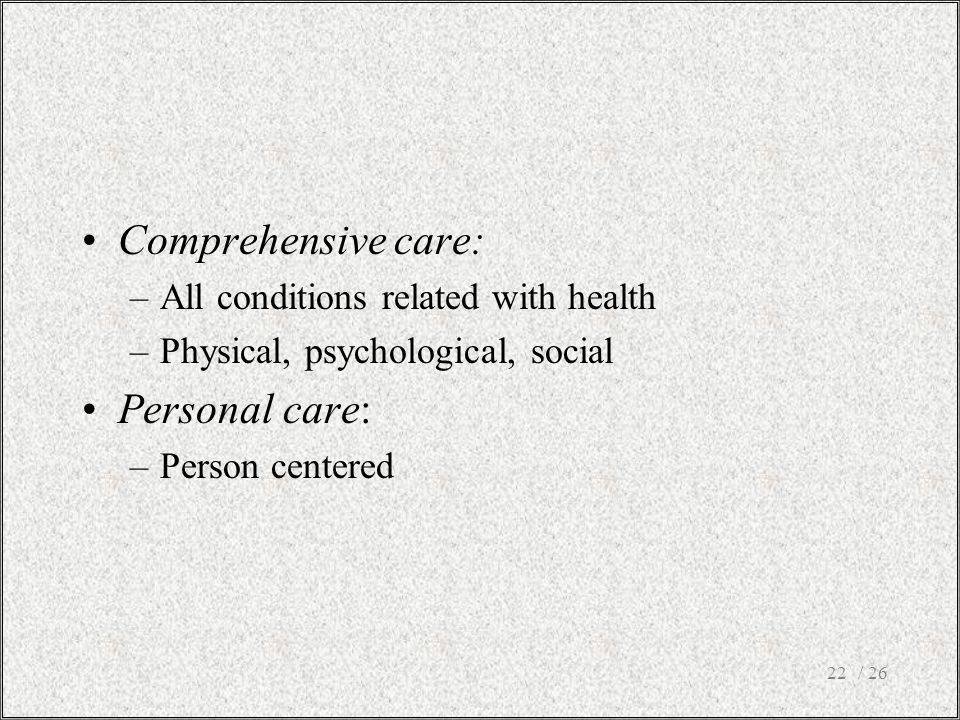 Comprehensive care: Personal care: All conditions related with health