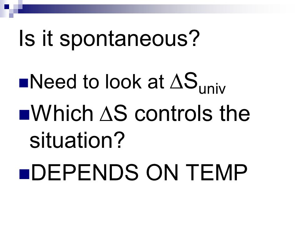 Which S controls the situation DEPENDS ON TEMP