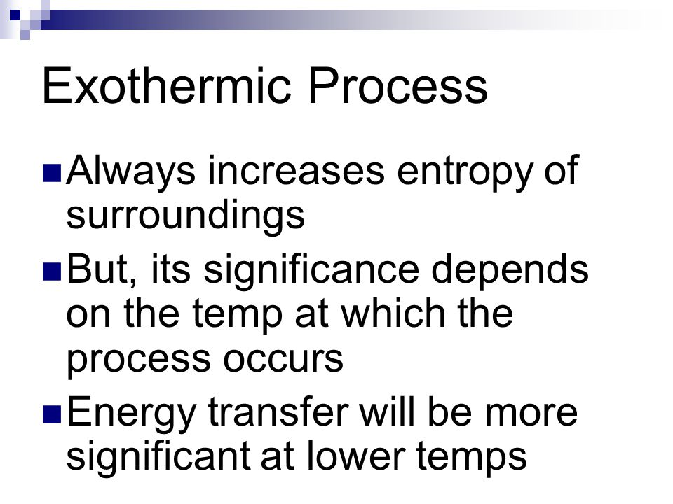 Exothermic Process Always increases entropy of surroundings